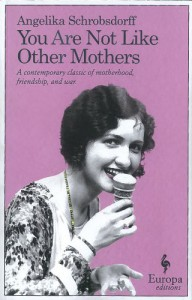 You Are Not Like Other Mothers - Angelika Schrobsdorff