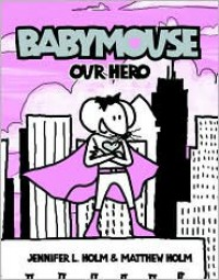 Our Hero (Babymouse Series #2) -