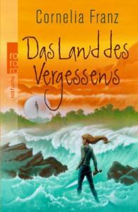 Das Land Des Vergessens - Cornelia Franz