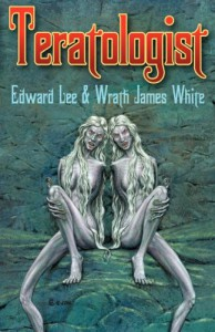 Teratologist - Edward Lee, Wrath James White