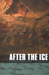 After the Ice: A Global Human History 20,000-5000 BC - Steven Mithen