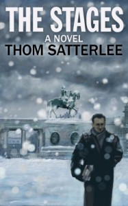 The Stages: A Novel - Thom Satterlee