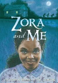 Zora and Me - Victoria Bond;T. R. Simon