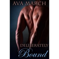 Deliberately Bound (Bound, #3.5) - Ava March