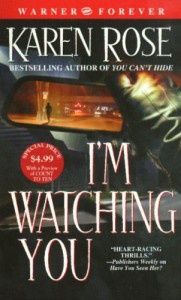 I'm Watching You (Romantic Suspense, #3) - Karen Rose