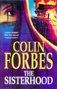 The Sisterhood - Colin Forbes