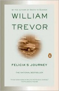 Felicia's Journey: A Novel - William Trevor