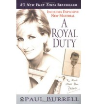 A Royal Duty: Updated with New Material - Paul Burrell