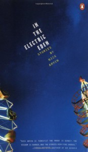 In the Electric Eden: Stories - Nick Arvin