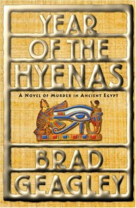 Year of the Hyenas: A Novel of Murder in Ancient Egypt - Brad Geagley