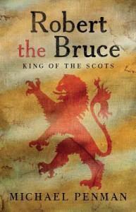 Robert the Bruce: King of the Scots - Michael Penman