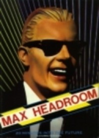 Max Headroom: 20 Minutes Into the Future - Steve Roberts