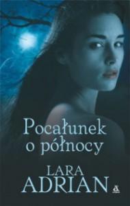 Pocałunek o północy - Lara Adrian