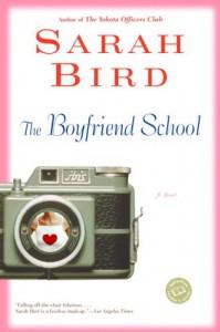 The Boyfriend School - Sarah Bird