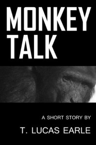 Monkey Talk - T. Lucas Earle