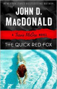 The Quick Red Fox (Travis McGee Series #4) - John D. MacDonald,  Lee Child (Introduction)