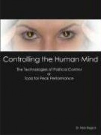 Controlling the Human Mind: The Technologies of Political Control or Tools for Peak Performance - Nick Begich