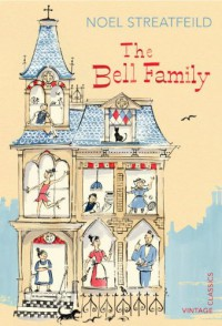The Bell Family (Vintage Childrens Classics) - Noel Streatfeild