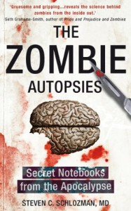 The Zombie Autopsies: Secret Notebooks from the Apocalypse - Steven Schlozman