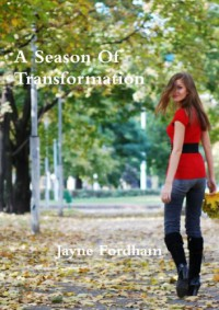 A Season of Transformation - Lauren Murphy, Jayne Fordham