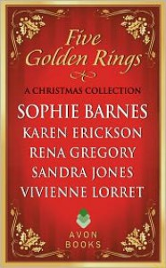 Five Golden Rings: A Christmas Collection - Sophie Barnes, Karen  Erickson, Rena Gregory, Sandra Jones, Vivienne Lorret