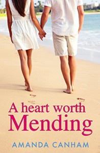 A Heart Worth Mending - Amanda Canham