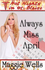 Always Miss April (Hot Nights in St. Blaise Book #4) - Maggie Wells