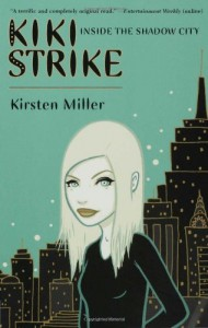 Inside the Shadow City (Kiki Strike,#1) - Kirsten Miller