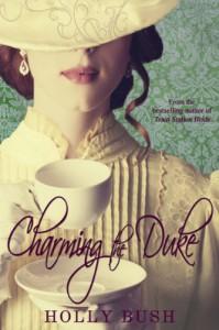 Charming the Duke - Holly Bush