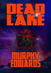 Dead Lake - Murphy Edwards