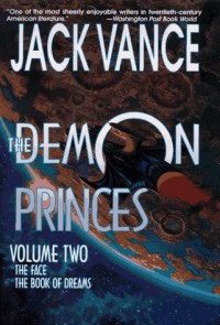The Demon Princes, Volume Two: The Face, The Book of Dreams - Jack Vance