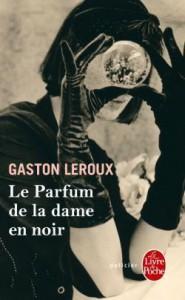 Le parfum de la dame en noir - Gaston Leroux