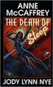 Death of Sleep - Anne McCaffrey, Jody Lynn Nye