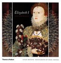 Elizabeth I and Her World - Susan Watkins