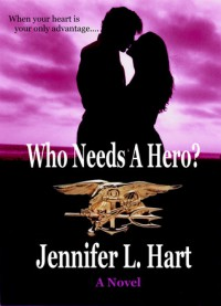 Who Needs A Hero? - Jennifer L. Hart