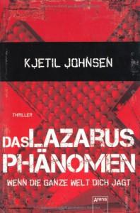 Das Lazarusphänomen: Wenn die ganze Welt dich jagt 1 - Kjetil Johnsen