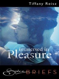 Immersed in Pleasure - Tiffany Reisz