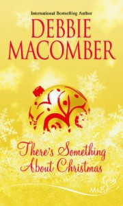 There's Something About Christmas (Mills And Boon Shipping Cycle) - Debbie Macomber