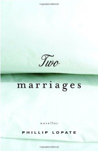 Two Marriages - Philip Lopate