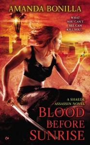 Blood Before Sunrise: A Shaede Assassin Novel - Amanda Bonilla