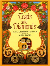 Toads and Diamonds - Charlotte Huck, Anita Lobel