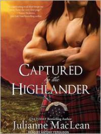 Captured by the Highlander  - Julianne MacLean, Antony Ferguson