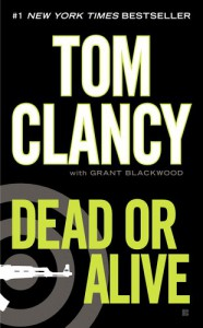 Dead or Alive  - Tom Clancy, Grant Blackwood