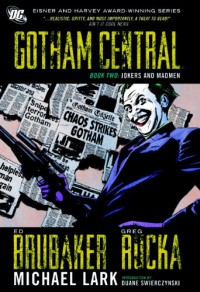 Jokers and Madmen (Gotham Central) - Ed Brubaker;Greg Rucka