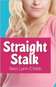 Straight Stalk - Tera Lynn Childs