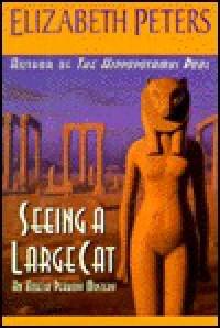 Seeing a Large Cat  - Elizabeth Peters