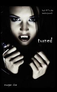 Turned (Vampire Journals, Book 1) - Morgan Rice