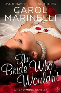 The Bride Who Wouldn't (Honeymoon Book 1) - Carol Marinelli