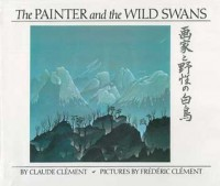 The Painter and the Wild Swans - Claude Clément