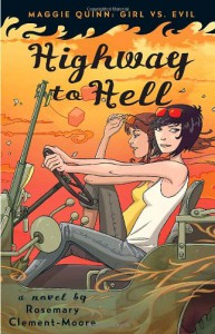 Highway to Hell (Maggie Quinn: Girl vs. Evil (Quality)) - Rosemary Clement-Moore